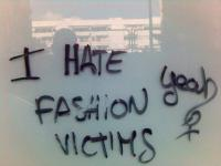 I don\'t hate fashion victims but it seems that someone else does